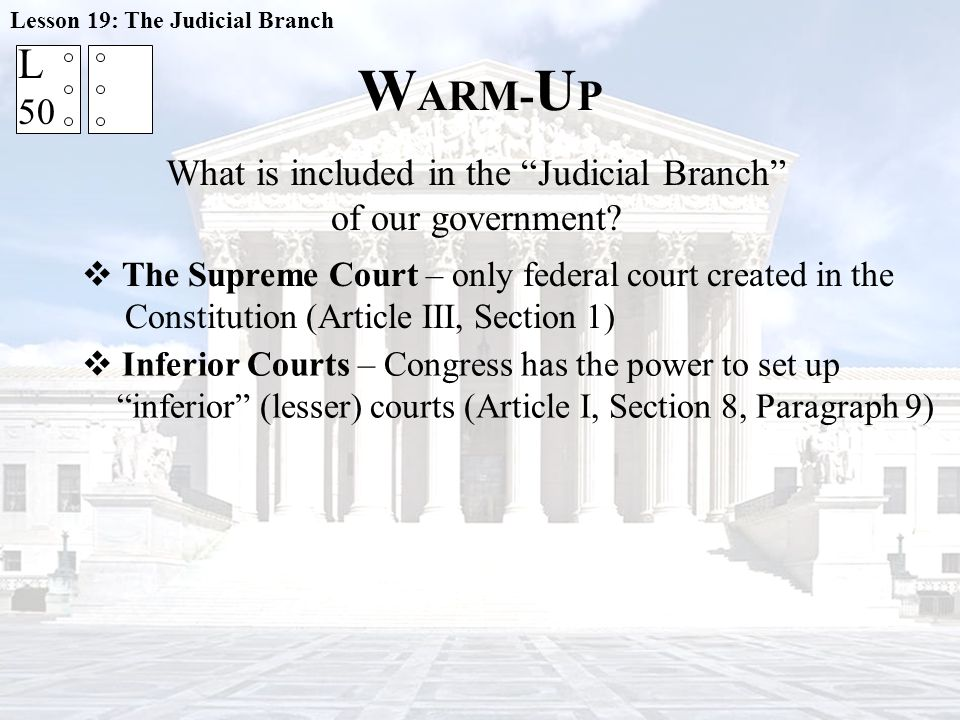 What is included in the Judicial Branch of our government