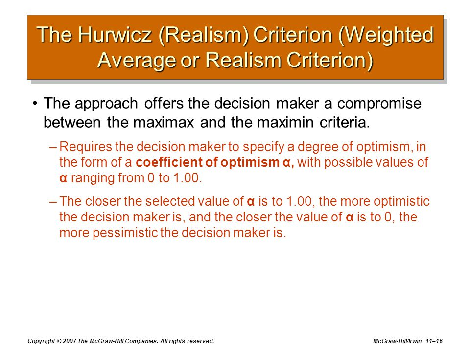 The Hurwicz (Realism) Criterion (Weighted Average or Realism Criterion)