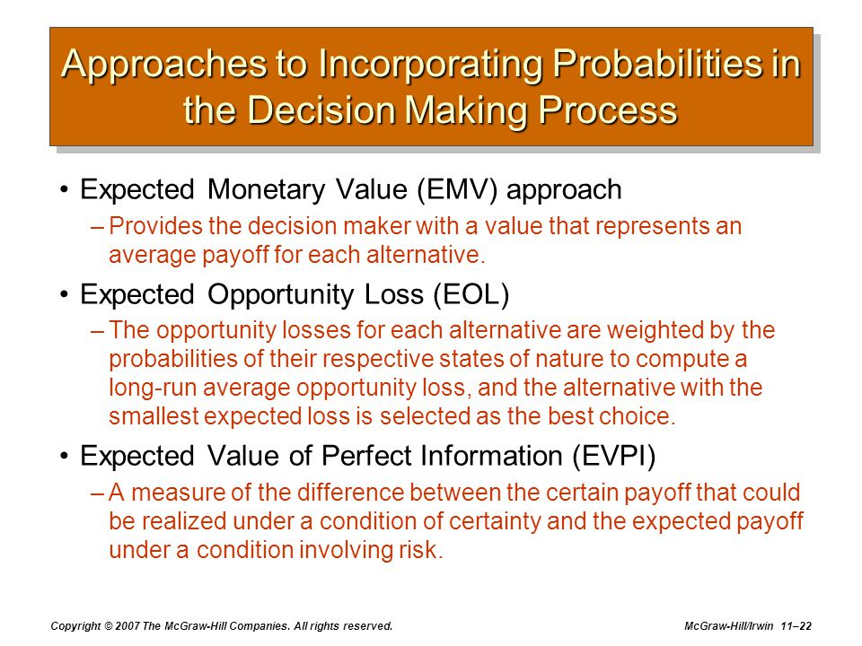 Approaches to Incorporating Probabilities in the Decision Making Process
