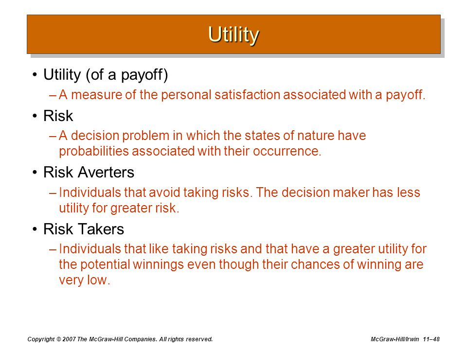Utility Utility (of a payoff) Risk Risk Averters Risk Takers