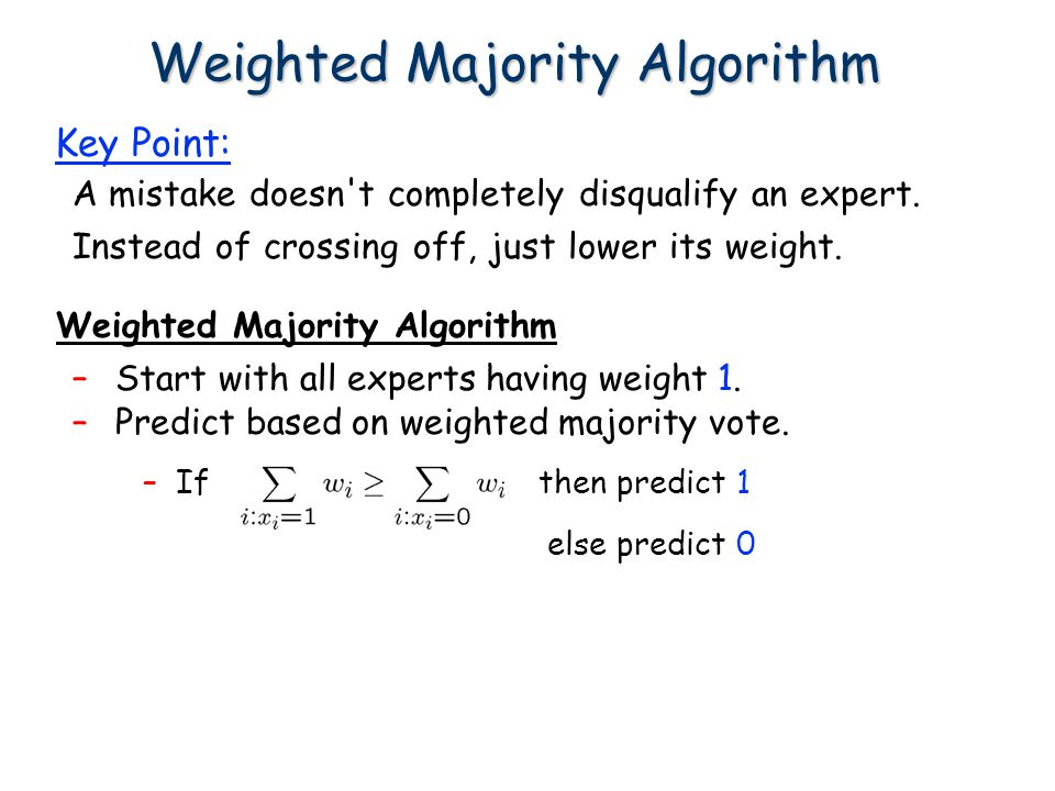 Weighted Majority Algorithm
