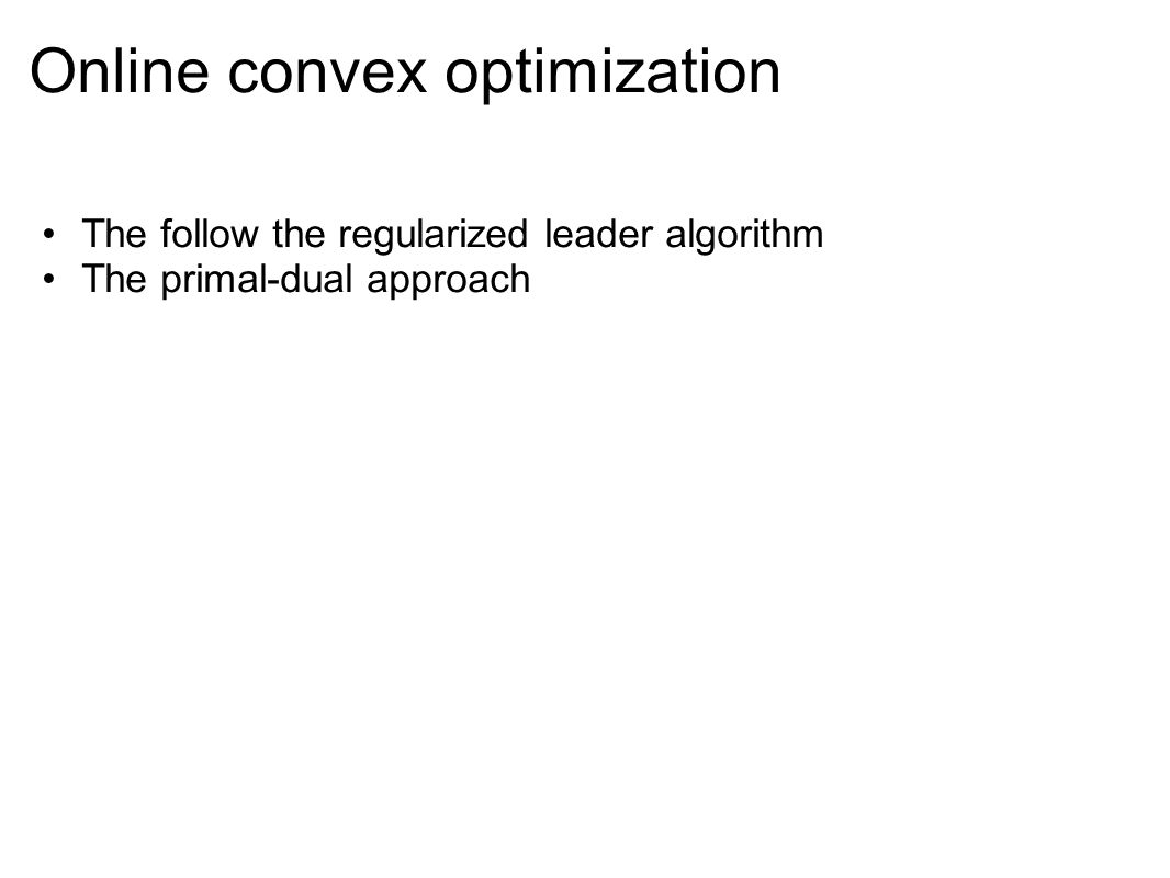 Online convex optimization
