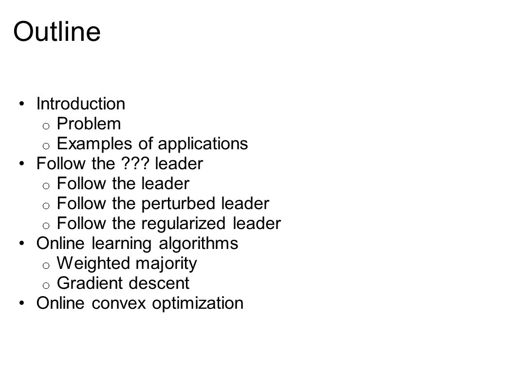 Outline Introduction Problem Examples of applications