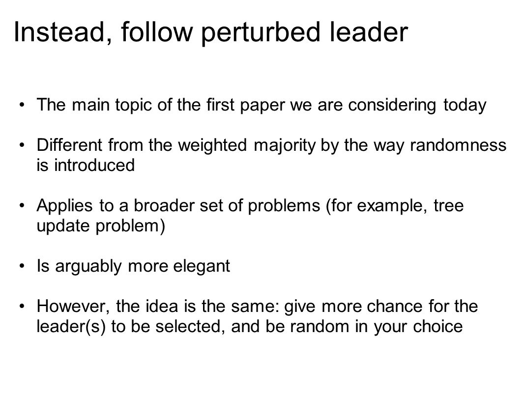 Instead, follow perturbed leader