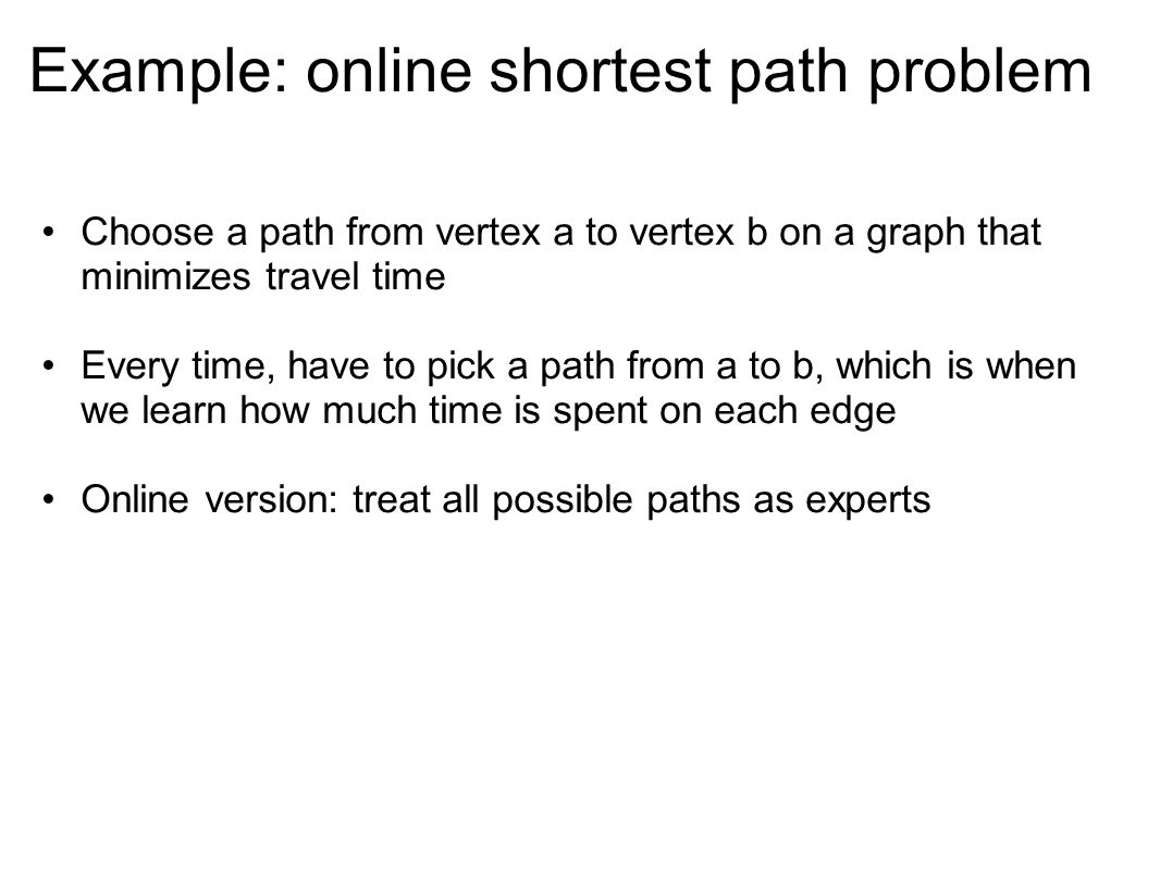 Example: online shortest path problem