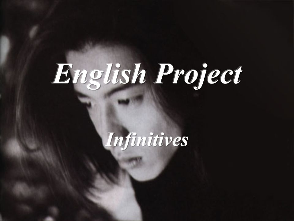 English Project Infinitives
