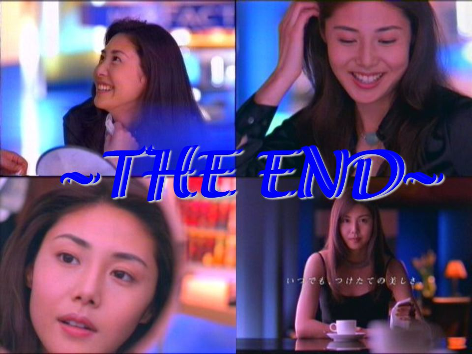 ~THE END~ ~THE END~