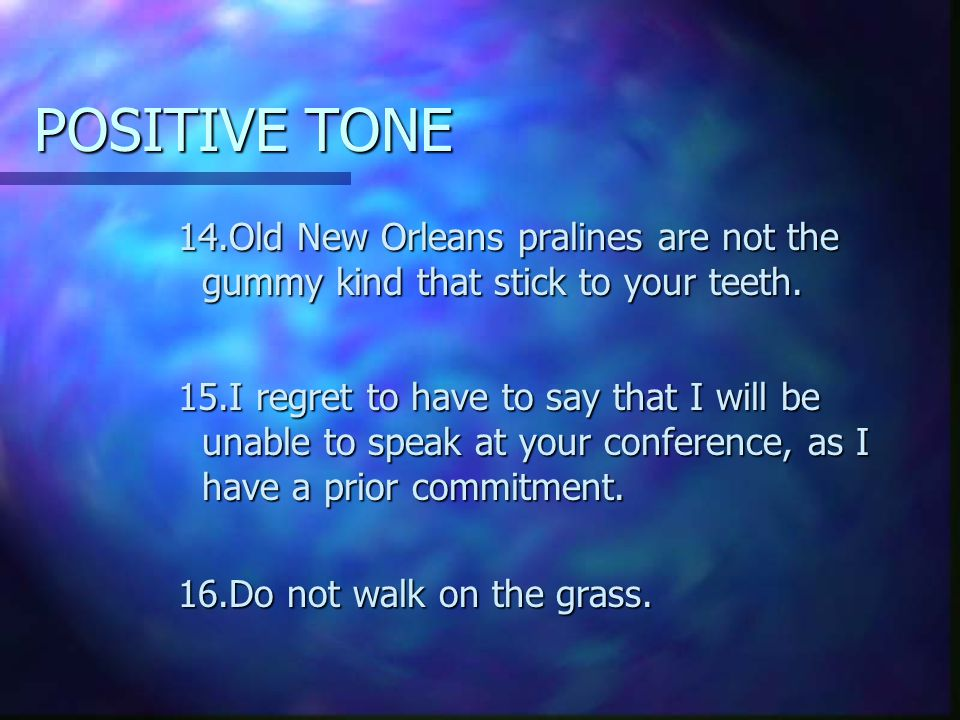 POSITIVE TONE 14.Old New Orleans pralines are not the gummy kind that stick to your teeth.