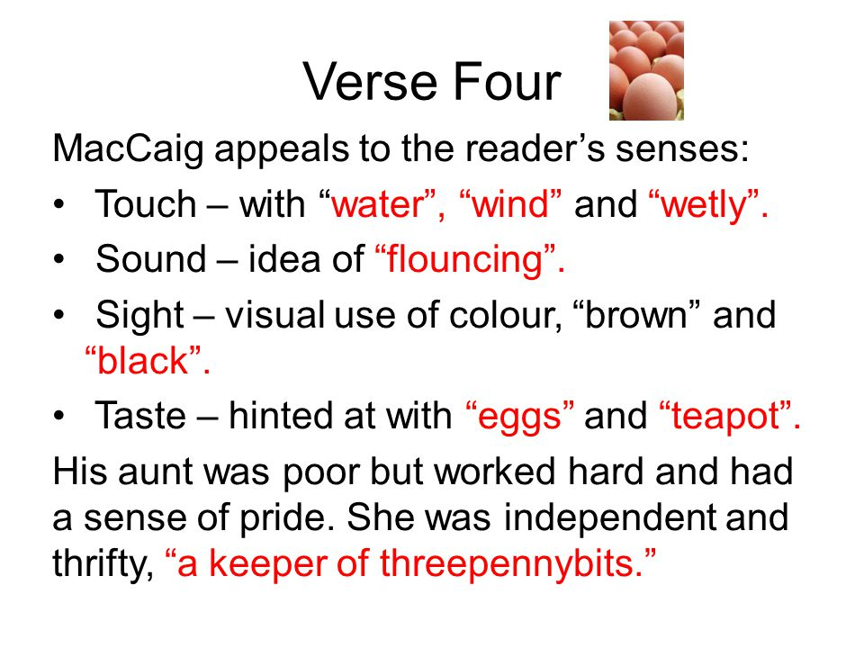 Verse Four MacCaig appeals to the reader's senses: