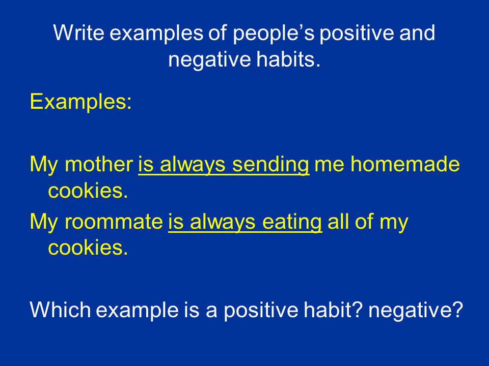 Write examples of people's positive and negative habits.