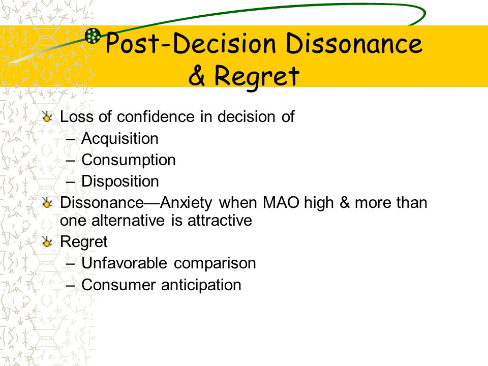 post decision dissonance Cognitive dissonance is mental strife caused by holding two conflicting ideas/desires at the same time the dam broke one drunken night for b&b.