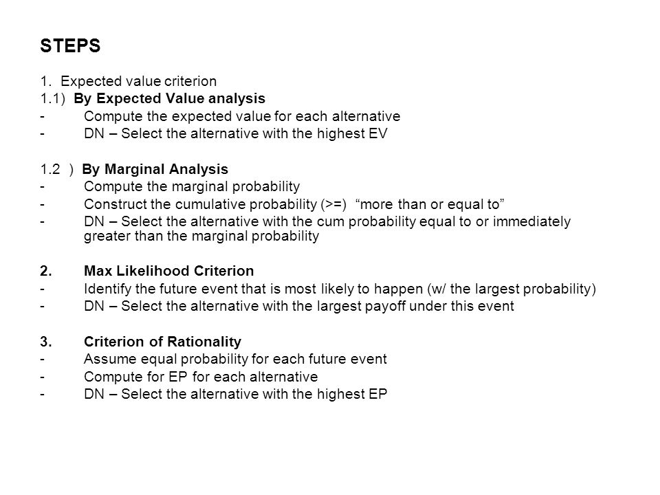 STEPS 1. Expected value criterion 1.1) By Expected Value analysis