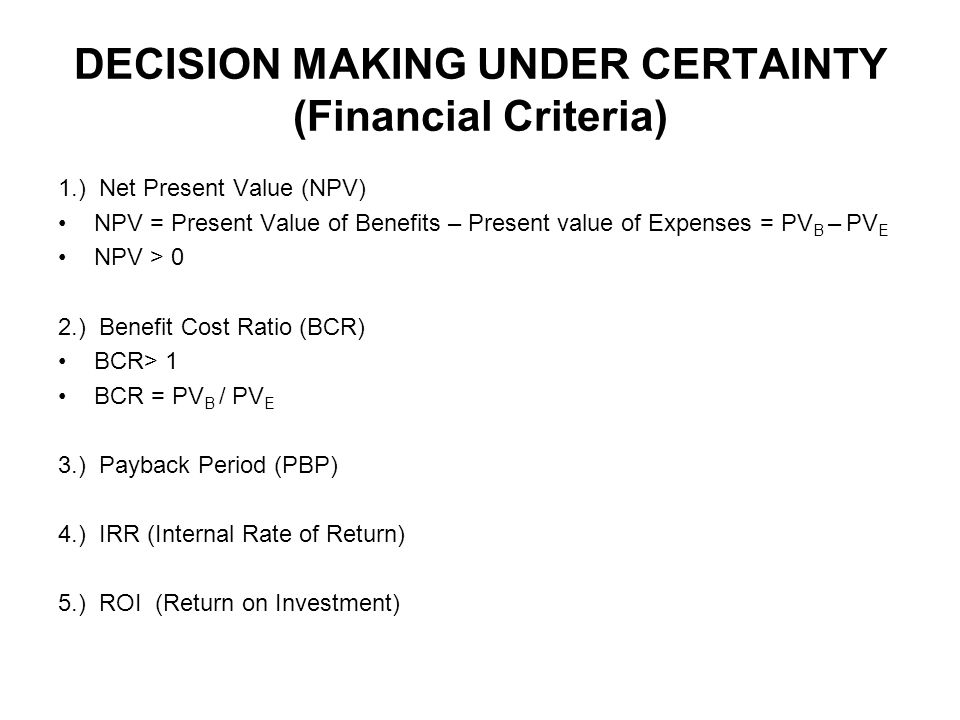 DECISION MAKING UNDER CERTAINTY (Financial Criteria)