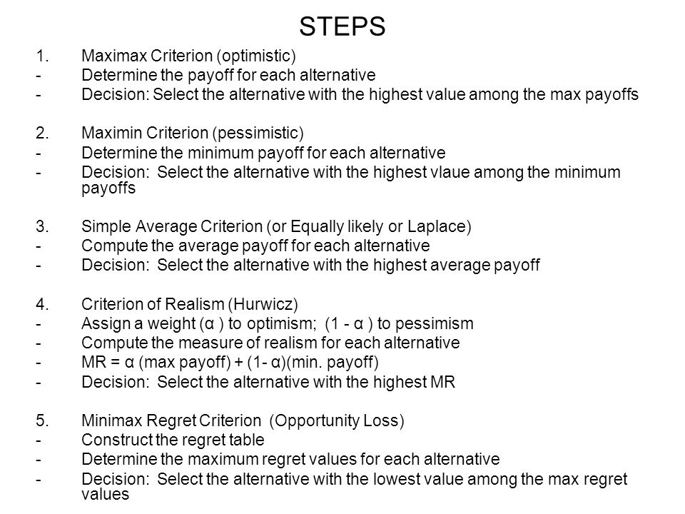 STEPS Maximax Criterion (optimistic)