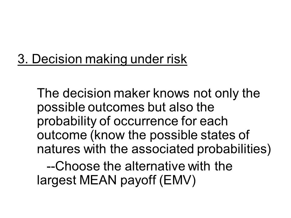 3. Decision making under risk