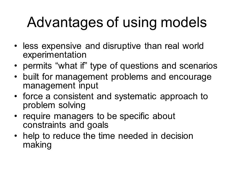 Advantages of using models