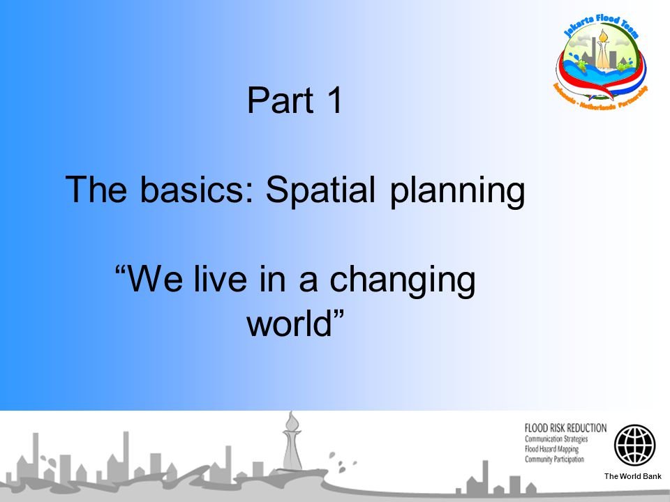 Part 1 The basics: Spatial planning We live in a changing world