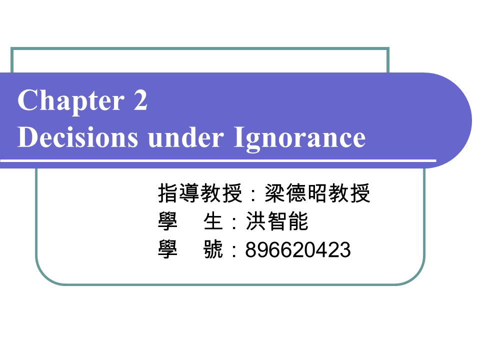 Chapter 2 Decisions under Ignorance