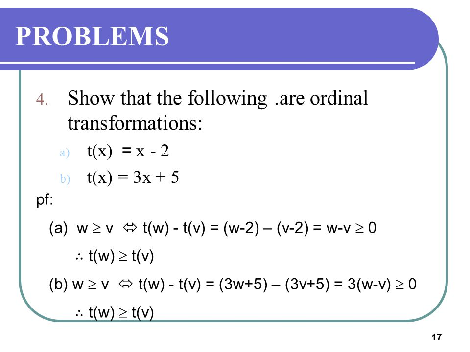 PROBLEMS Show that the following .are ordinal transformations: