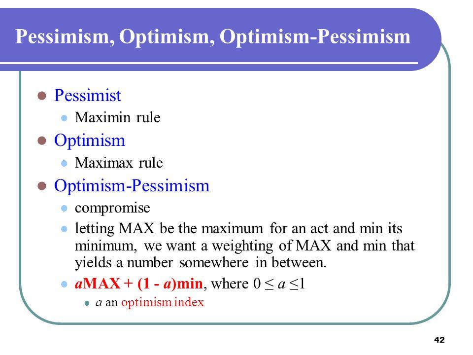 Pessimism, Optimism, Optimism-Pessimism