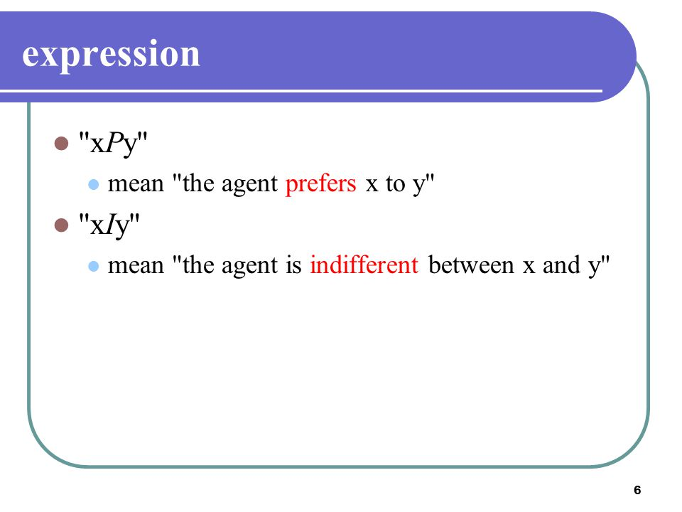 expression xPy xIy mean the agent prefers x to y