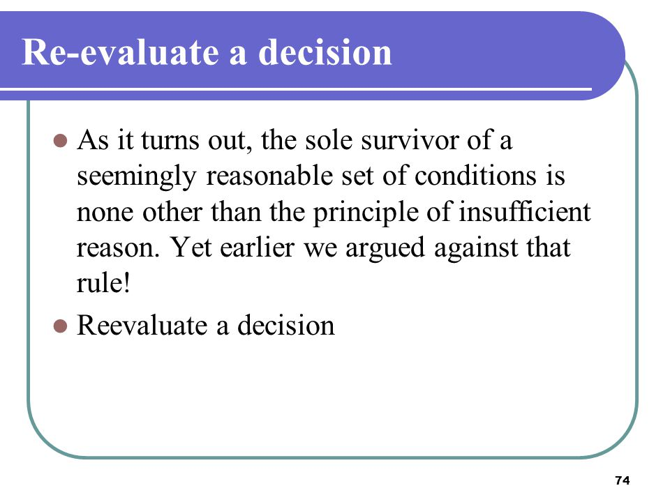 Re-evaluate a decision