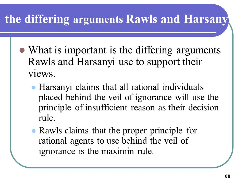 the differing arguments Rawls and Harsanyi