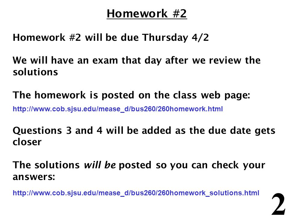 Homework #2 Homework #2 will be due Thursday 4/2