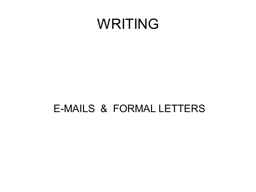 E-MAILS & FORMAL LETTERS