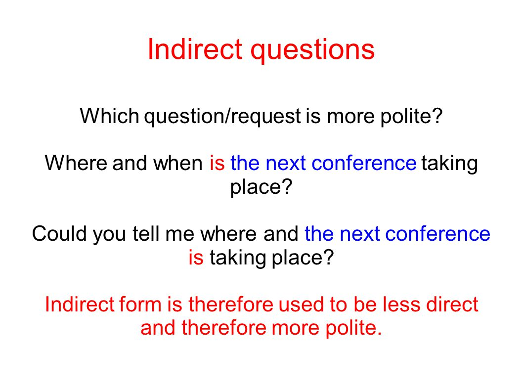 Indirect questions Which question/request is more polite