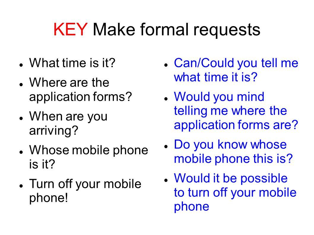 KEY Make formal requests