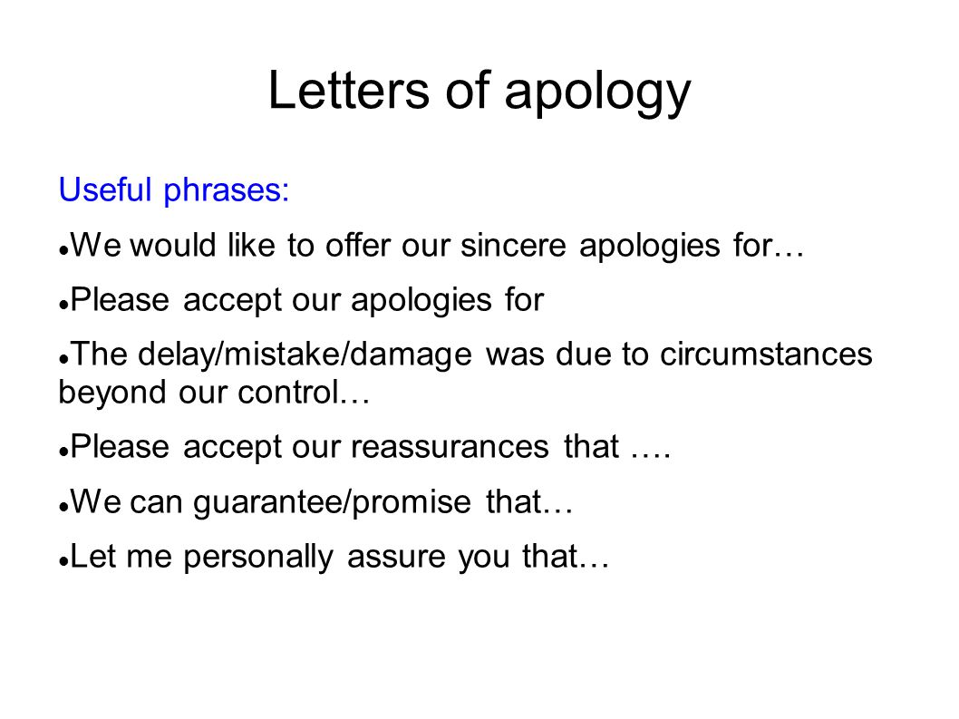 Letters of apology Useful phrases: