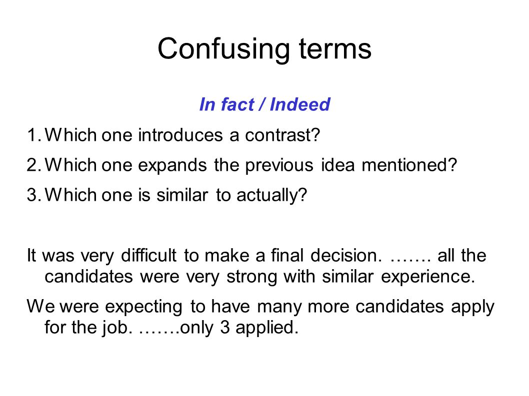 Confusing terms In fact / Indeed Which one introduces a contrast