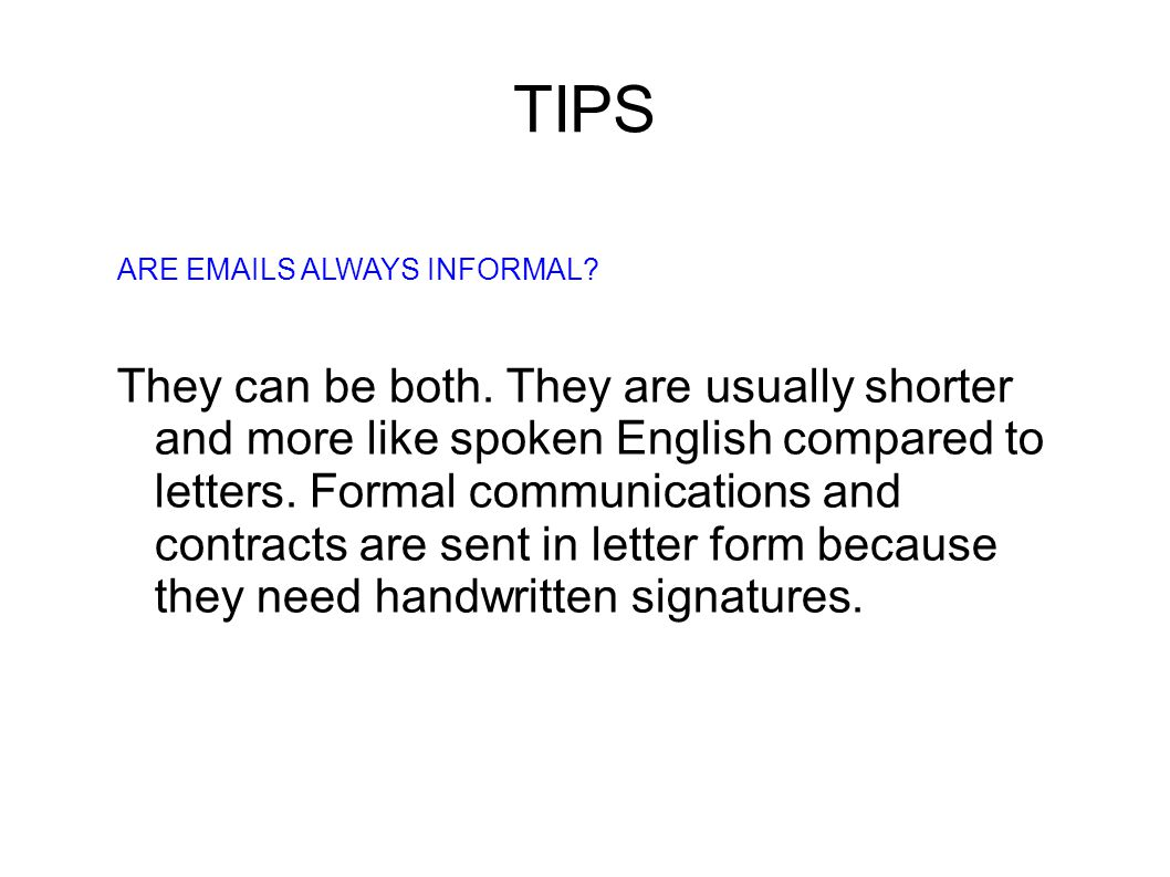 TIPS ARE EMAILS ALWAYS INFORMAL