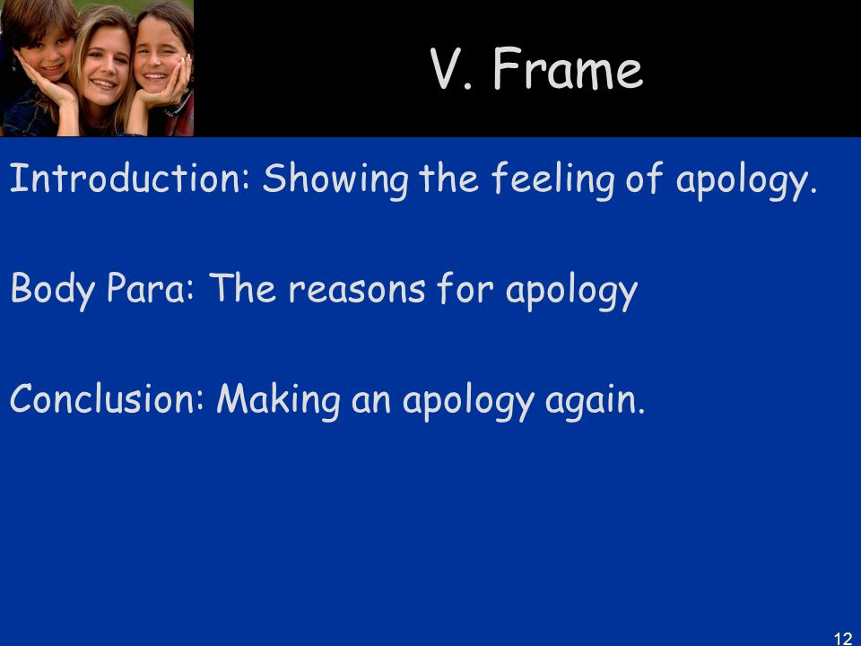 V. Frame Introduction: Showing the feeling of apology.