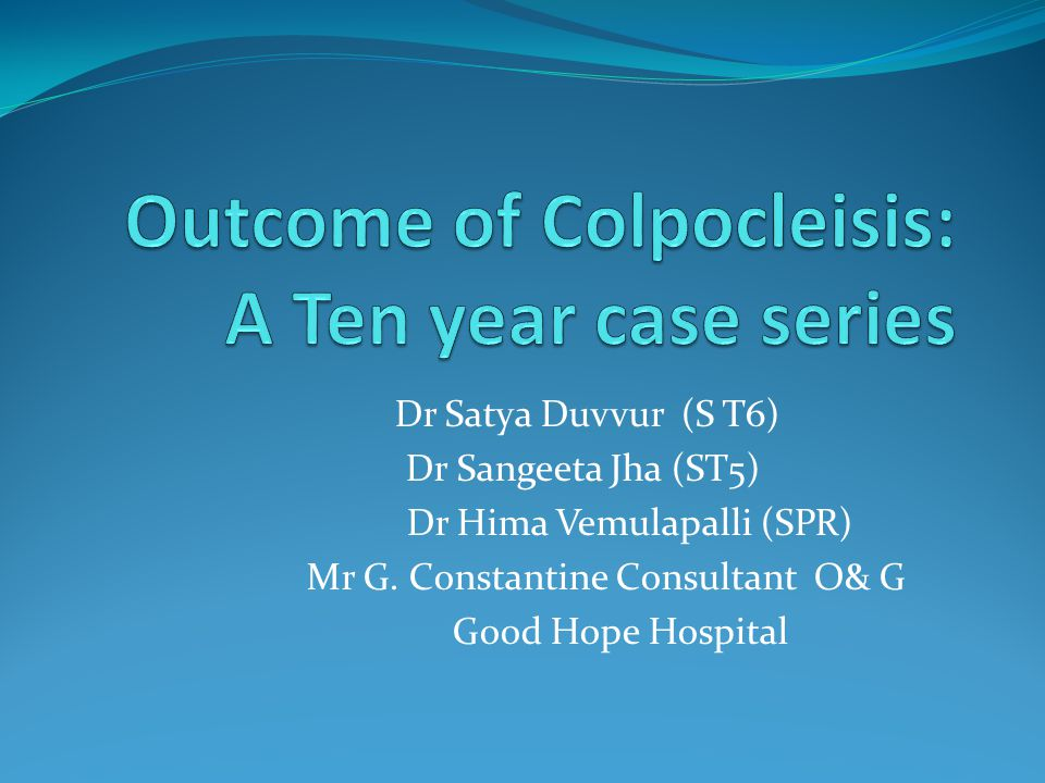 Outcome of Colpocleisis: A Ten year case series