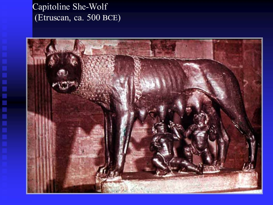 Capitoline She-Wolf (Etruscan, ca. 500 BCE)