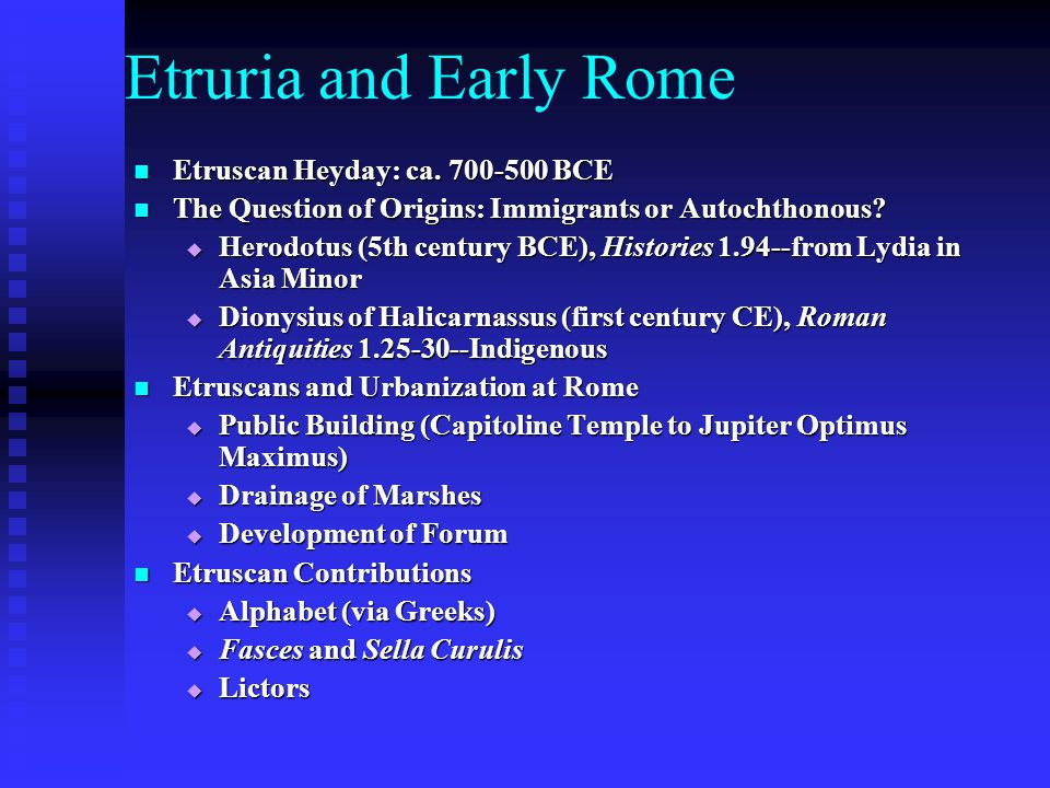 Etruria and Early Rome Etruscan Heyday: ca. 700-500 BCE
