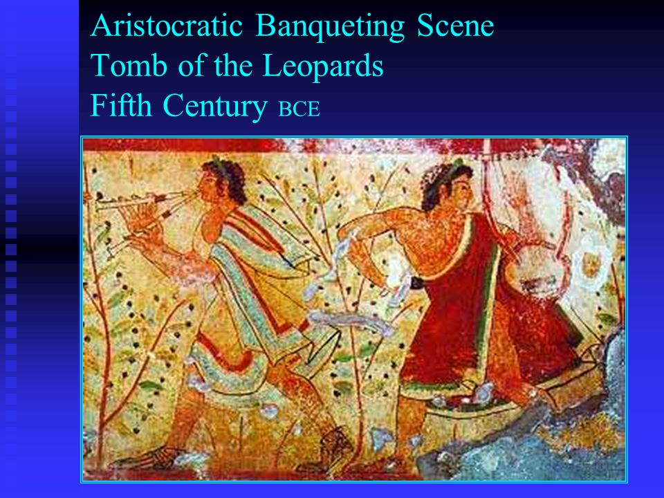 Aristocratic Banqueting Scene Tomb of the Leopards Fifth Century BCE