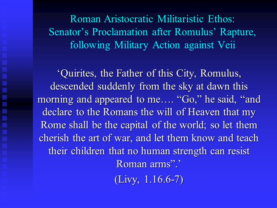 Roman Aristocratic Militaristic Ethos: Senator's Proclamation after Romulus' Rapture, following Military Action against Veii