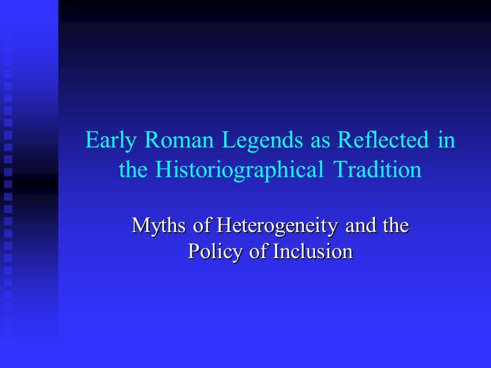 Early Roman Legends as Reflected in the Historiographical Tradition