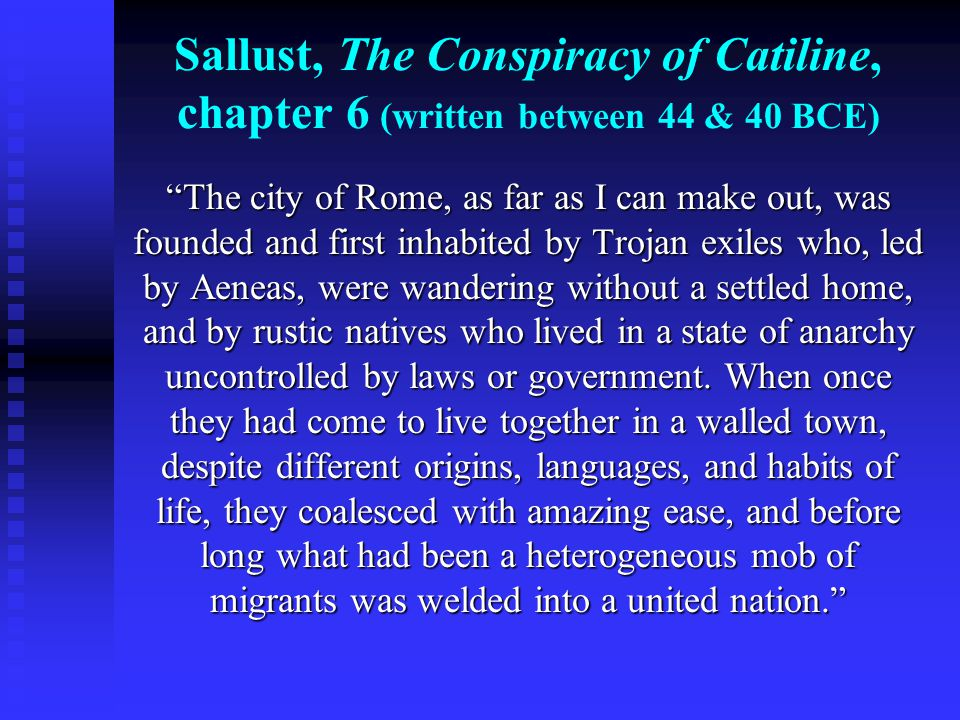 Sallust, The Conspiracy of Catiline, chapter 6 (written between 44 & 40 BCE)