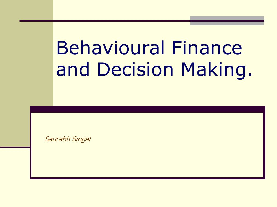 Behavioural Finance and Decision Making.