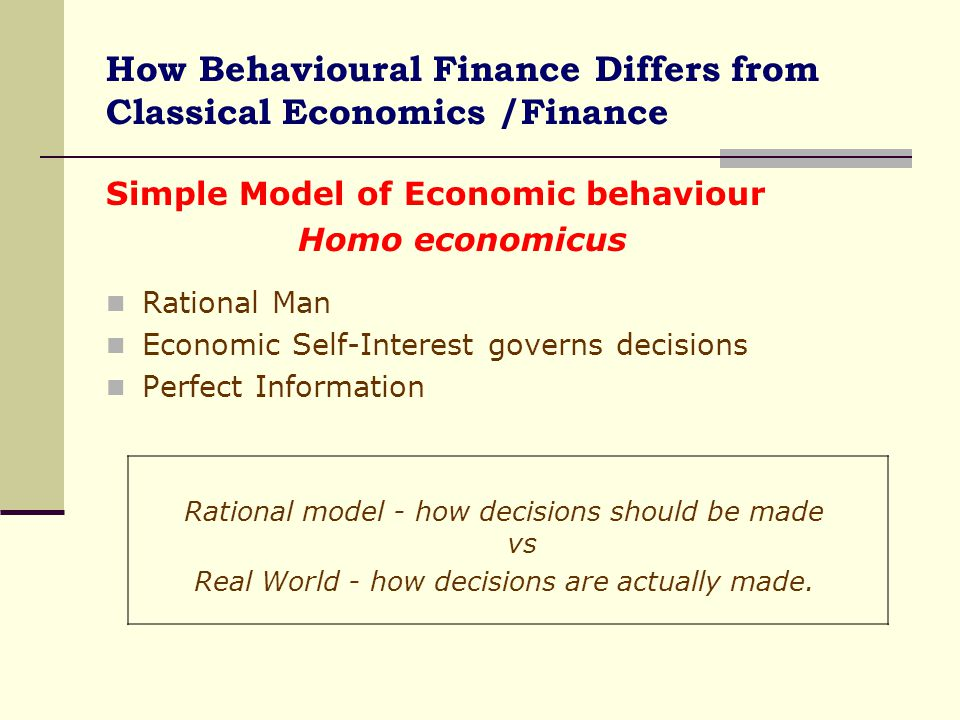 How Behavioural Finance Differs from Classical Economics /Finance