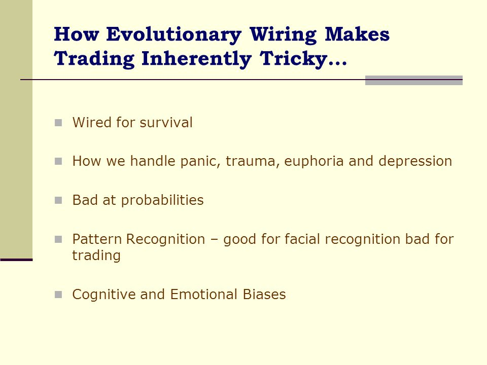 How Evolutionary Wiring Makes Trading Inherently Tricky…