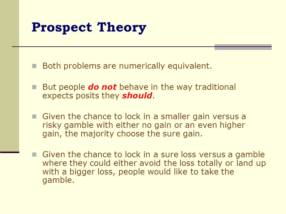 Prospect Theory Both problems are numerically equivalent.