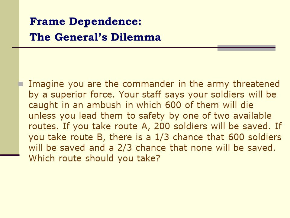 Frame Dependence: The General's Dilemma
