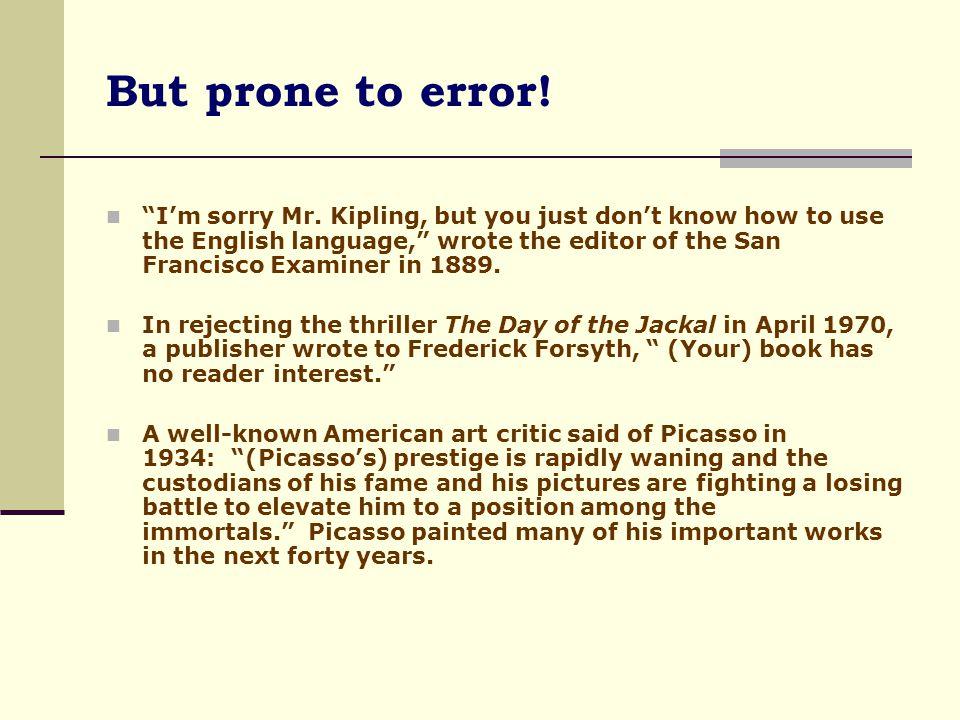 But prone to error!