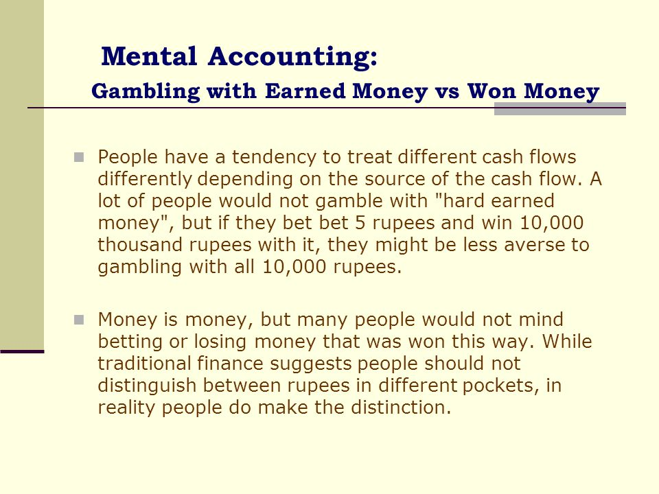 Mental Accounting: Gambling with Earned Money vs Won Money