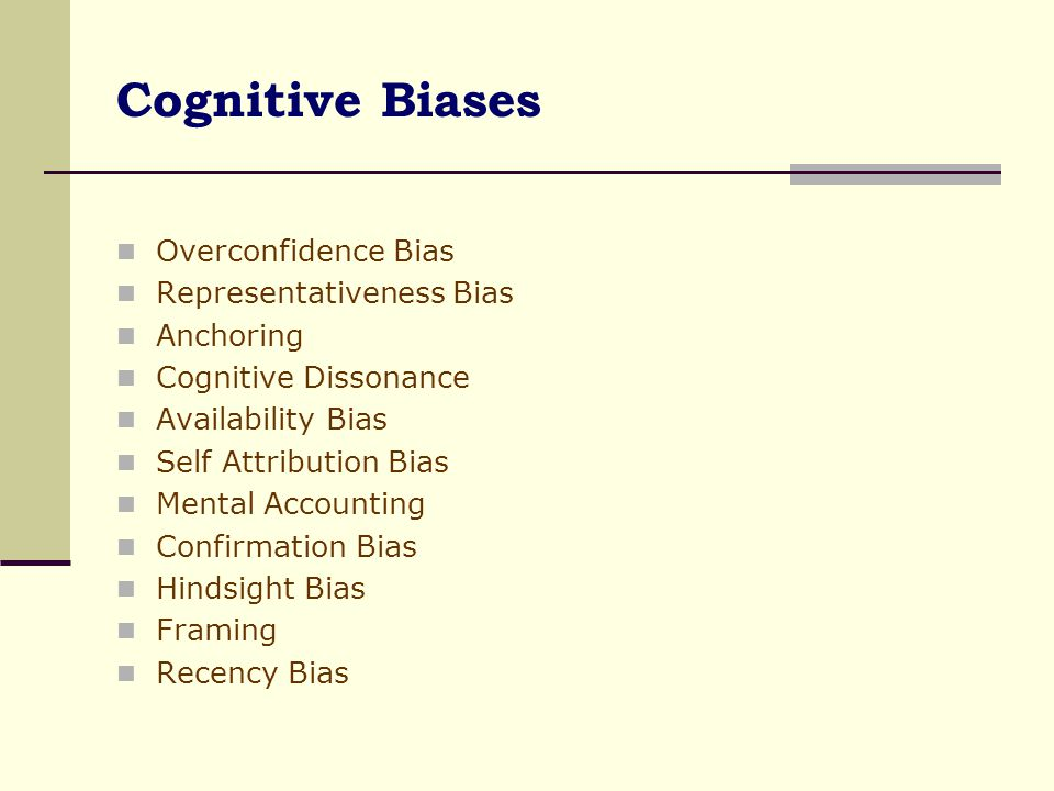 Cognitive Biases Overconfidence Bias Representativeness Bias Anchoring